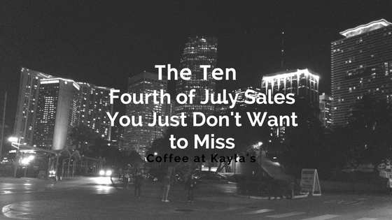 Fourth of July Sales You Just Don't Want to Miss